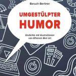 """Über ,,Umgestülpter Humor"""" von Baruch Berliner"""